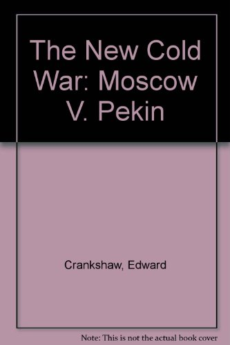 9780836955507: The New Cold War: Moscow V. Pekin