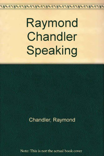 9780836956221: Raymond Chandler Speaking