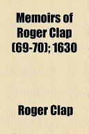 9780836956894: Memoirs of Roger Clap: Collections of the Dorchester Antiquarian and Historical Society (Select Bibliographies Reprint Series, No 1)