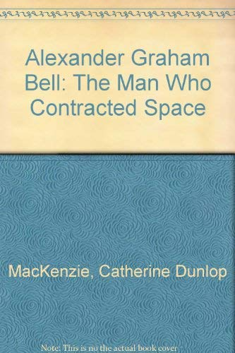 Alexander Graham Bell: The Man Who Contracted: MacKenzie, Catherine Dunlop