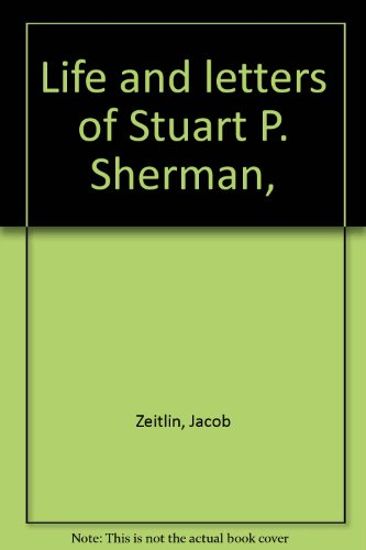 Life and letters of Stuart P. Sherman,: Jacob Zeitlin