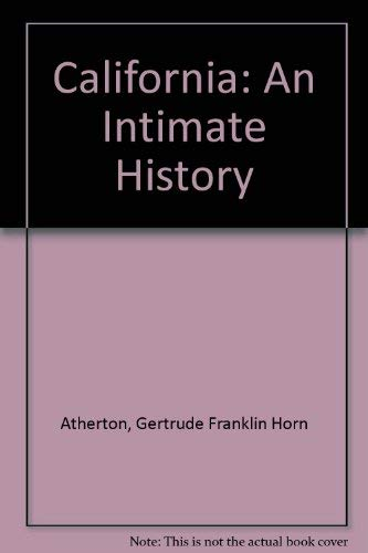 California: An Intimate History: Atherton, Gertrude Franklin