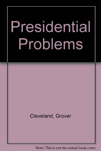 Presidential Problems: Grover Cleveland