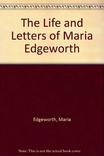 The Life and Letters of Maria Edgeworth: Edgeworth, Maria
