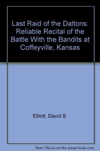 Last Raid of the Daltons: Reliable Recital: Elliott, David S.