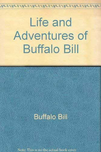 Life and Adventures of Buffalo Bill: Buffalo Bill