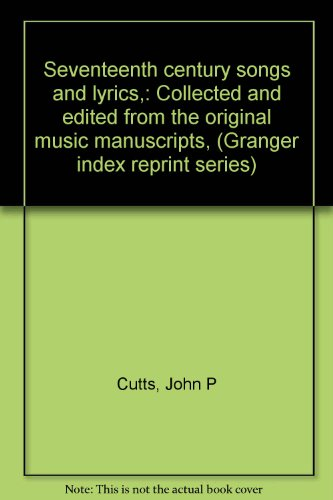 Seventeenth century songs and lyrics,: Collected and: Cutts, John P