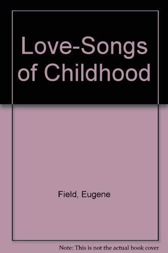 9780836960778: Love-Songs of Childhood (Granger index reprint series)