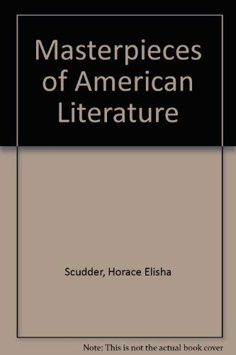 Masterpieces of American Literature: Ruskin, Macaulay, Brown,: Horace E. Scudder