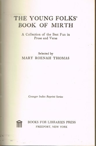 The Young Folks' Book of Mirth: A Collection of the Best Fun in Prose and Verse (Granger Index...