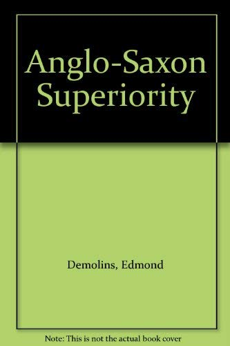 Anglo-Saxon Superiority: Edmond Demolins