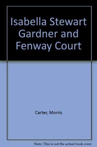 Isabella Stewart Gardner and Fenway Court: Carter, Morris