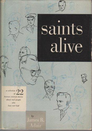 Saints Alive (Biography index reprint series): Adair, James R.