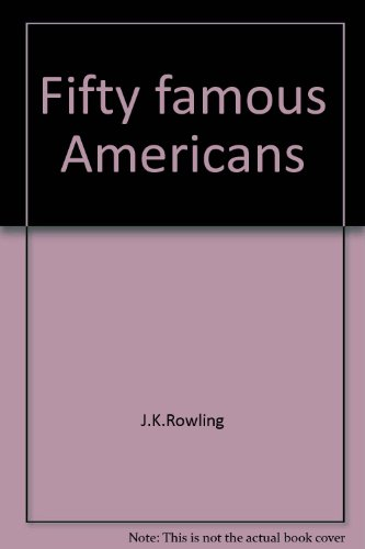 Fifty famous Americans (Biography index reprint series): Ward Griffith