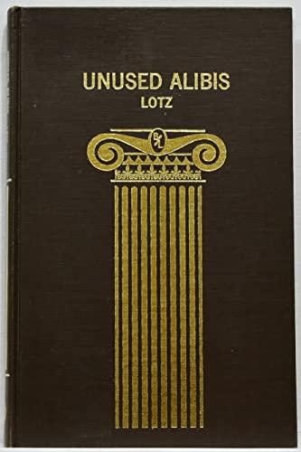 Unused Alibis Creative Personalities (Biography index reprint series): Lotz, Philip