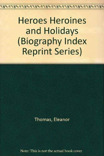 9780836980752: Heroes Heroines and Holidays (Biography Index Reprint Series)