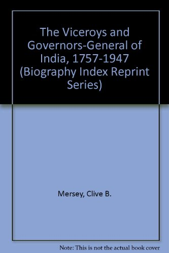 9780836980882: The Viceroys and Governors-General of India, 1757-1947 (Biography Index Reprint Series)