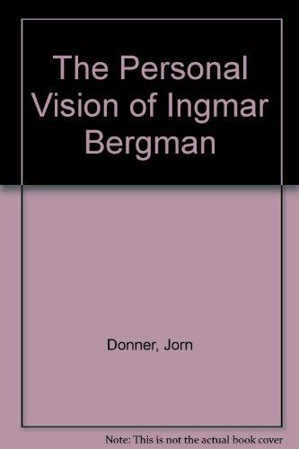 The Personal Vision of Ingmar Bergman (Biography index reprint series): Donner, Jorn