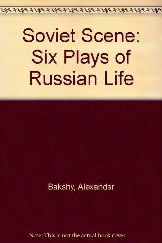 Soviet Scene: Six Plays of Russian Life: Bakshy, Alexander, Comp.