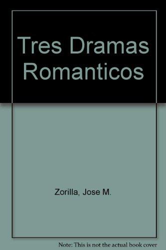 Tres Dramas Romanticos (Spanish Edition): Zorrilla, Jose; Rivas,