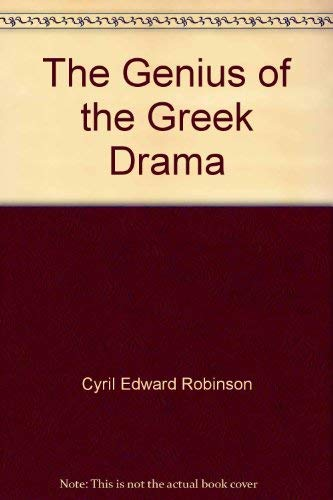 The genius of the Greek drama;: Three plays, being the Agamemnon of Aeschylus, the Antigone of ...