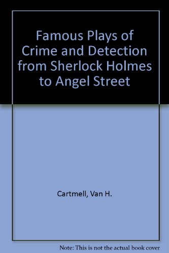Famous Plays of Crime and Detection from: Cartmell, Van H.