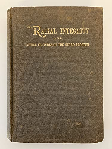 9780836989908: Racial Integrity and Other Features of the Negro Problem (FIRST EDITION)