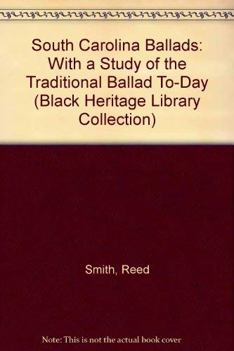 South Carolina Ballads: With a Study of the Traditional Ballad To-Day (Black Heritage Library ...