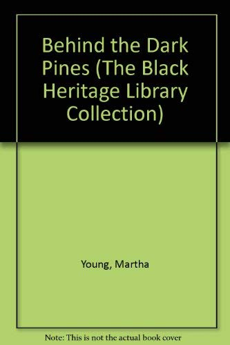 Behind the Dark Pines (The Black Heritage Library Collection): Young, Martha
