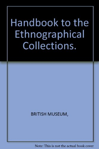 Handbook to the ethnographical collections: Joyce, Thomas Athol ; Braunholtz, H. J. ; British ...