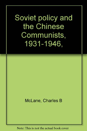 9780836999648: Soviet policy and the Chinese Communists, 1931-1946,
