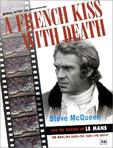 "9780837023434: A French Kiss with Death: Steve Mcqueen and the Making of ""Le Mans"""