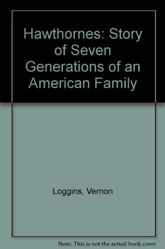The Hawthornes : the story of seven generations of an American family: Loggins, Vernon