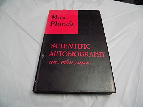 Scientific Autobiography and Other Papers.: Planck, Max K.