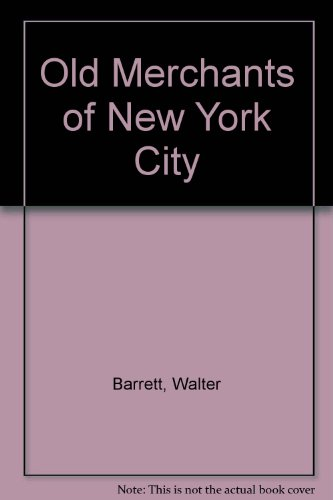9780837102146: The Old Merchants of New York City