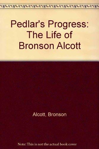 9780837102207: Pedlar's Progress: The Life of Bronson Alcott