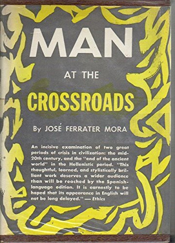 Man at the Crossroads: Jos� Ferrater Mora