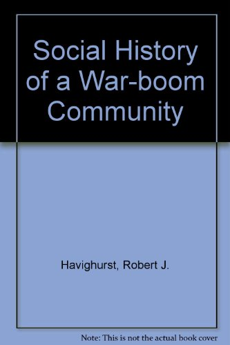 The Social History of a War-Boom Community: Havighurst, Robert J., and H. Gerthon Morgan