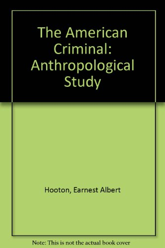 9780837104812: The American Criminal: An Anthropological Study