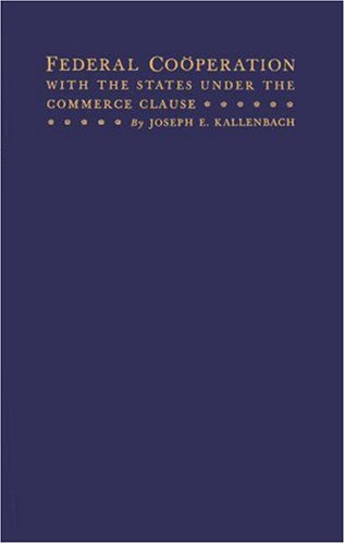 9780837105079: Federal Cooperation with the States under the Commerce Clause: