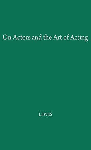 On Actors and the Art of Acting: Lewes, George Henry