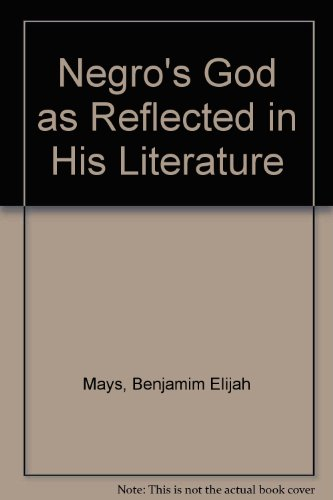 The Negro's God as Reflected in His Literature (9780837111391) by Mays, Benjamin Elijah