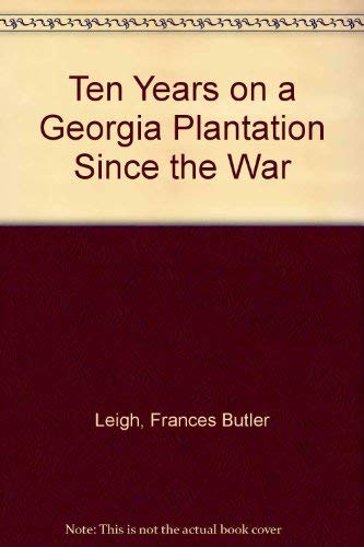 9780837111773: Ten Years on a Georgia Plantation Since the War
