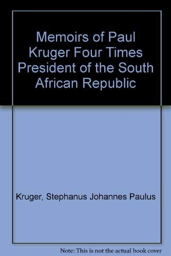 The Memoirs of Paul Kruger: Four Times: Kruger, Paul