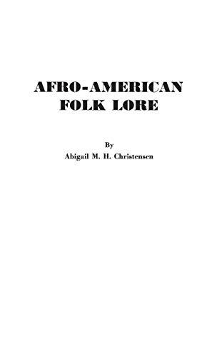 Afro-American Folk Lore: Told Round Cabin Fires: Christensen, Abigail M.