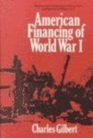 9780837114965: American Financing of World War I. (Contributions in Economics and Economic History)
