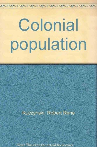 Colonial Population.: Kuczynski, Robert R.