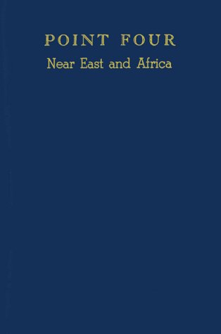 Point Four, Near East and Africa: A Selected Bibliography of Studies on Economically Underdeveloped...