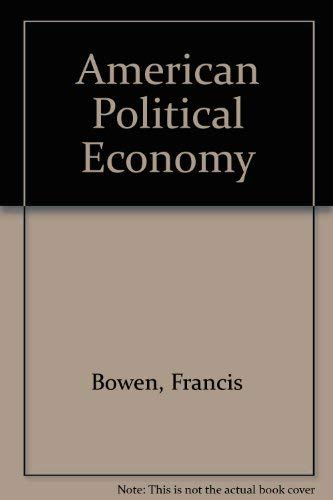 American Political Economy: Francis Bowen
