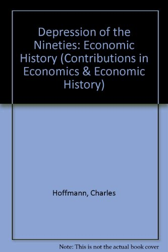 9780837118550: The Depression of the Nineties: An Economic History (Contributions in Economics and Economic History,)